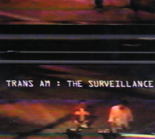 Trans Am - The Surveillance By Trans Am