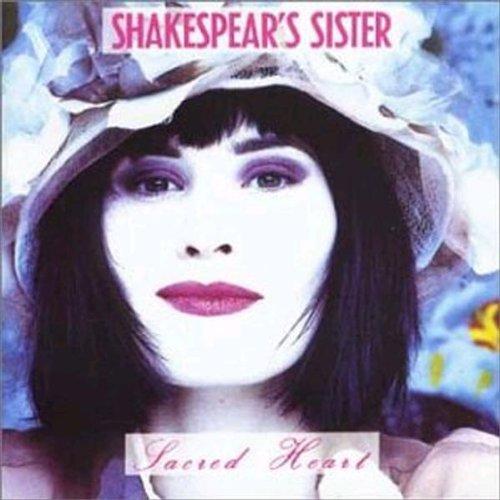 Shakespear's Sister - Sacred Heart By Shakespear's Sister