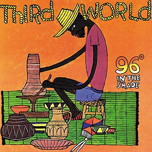 Third World - 96 Degrees In The Shade By Third World