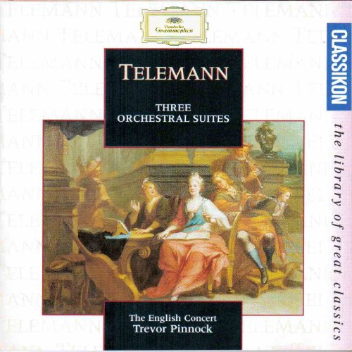 Telemann: Three Orchestral Suites /Pinnock