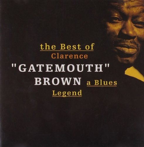 Clarence 'gatemouth' Brown - The Best of