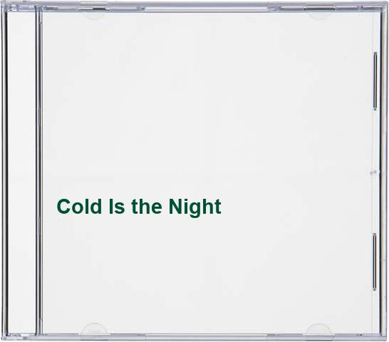 Cold Is the Night