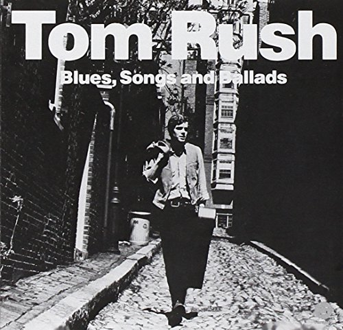 Rush, Tom - Blues, Songs and Ballads