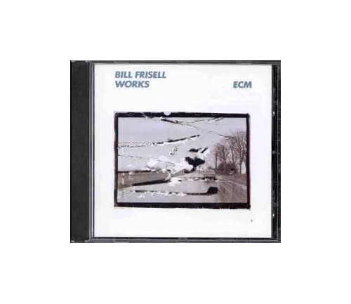 Bill Frisell - Works By Bill Frisell