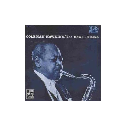 Coleman Hawkins - The Hawk Relaxes