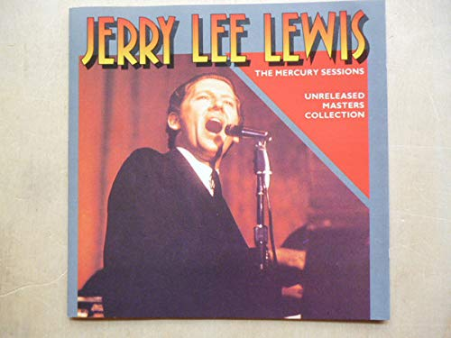 Jerry Lee Lewis - The Mercury Sessions