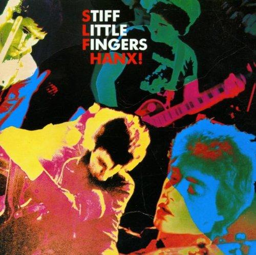 Stiff Little Fingers - Hanx By Stiff Little Fingers
