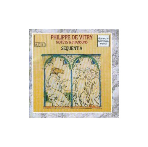 Sequentia - De Vitry;Motets & Songs By Sequentia