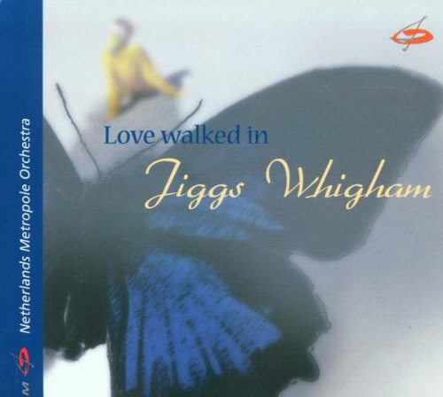 Whigham & the Netherlands... - Love Walked in