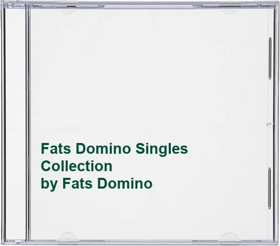 Fats Domino - Fats Domino Singles Collection