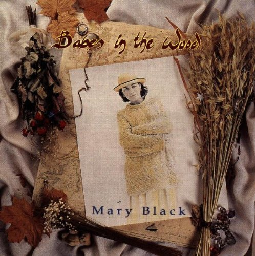 Mary Black - Babes in the Wood By Mary Black