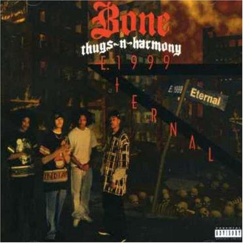 Bone Thugs 'n' Harmony - E.1999 Eternal By Bone Thugs 'n' Harmony