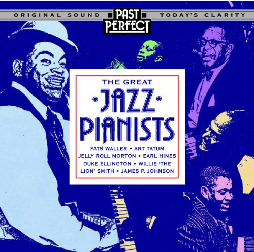 Great Jazz Pianists: Instrumental Jazz From the 20s 30s & 40s