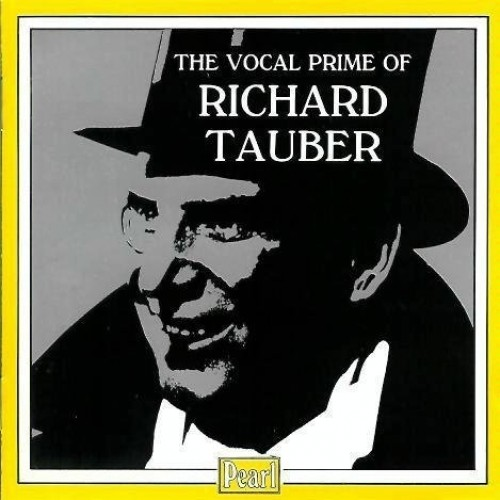 Richard Tauber - The Vocal Prime Of Richard Tauber By Richard Tauber