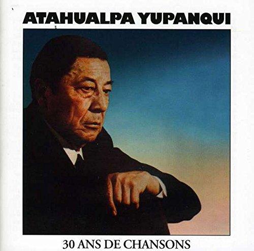 Yupanqui, Atahualpa - Le Chant du monde By Yupanqui, Atahualpa