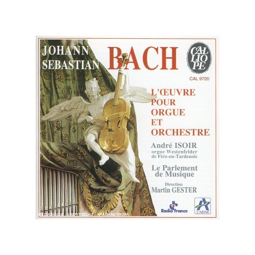 Johann Sebastian Bach - Works For Organ And Orchestra (Gester, Isoir) By Johann Sebastian Bach