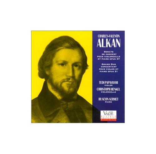 Alkan: Sonate De Concert pour violoncelle et piano opus 47, Grand duo concertant pour violin et pian