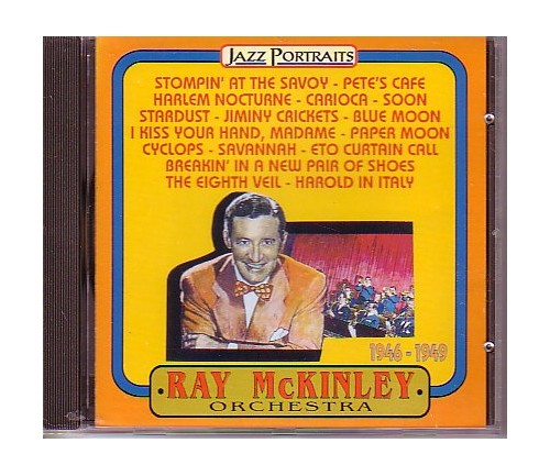 Ray McKinley - Ray McKinley Orchestra 1946-1949 By Ray McKinley