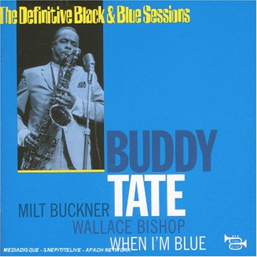 Buddy Tate - When I'm Blue By Buddy Tate