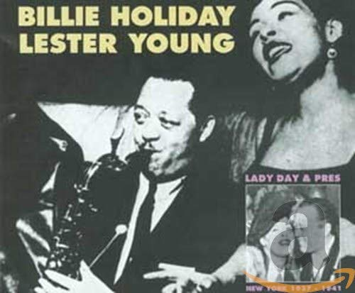 Holiday, Billie - Lady Day and Pres By Holiday, Billie