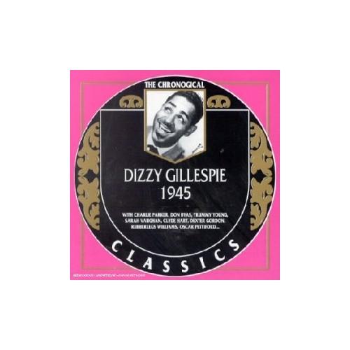 Dizzy Gillespie - Classics 1945