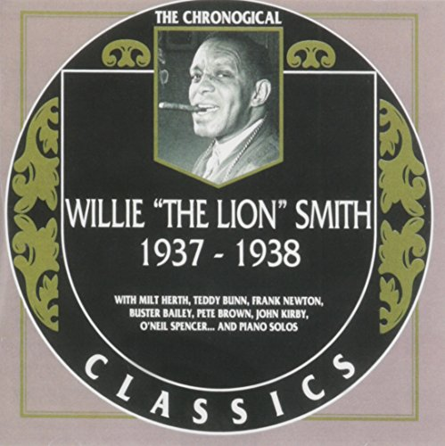 """Willie """"the Lion"""" Smith - Classics 1937-1938 By Willie """"the Lion"""" Smith"""
