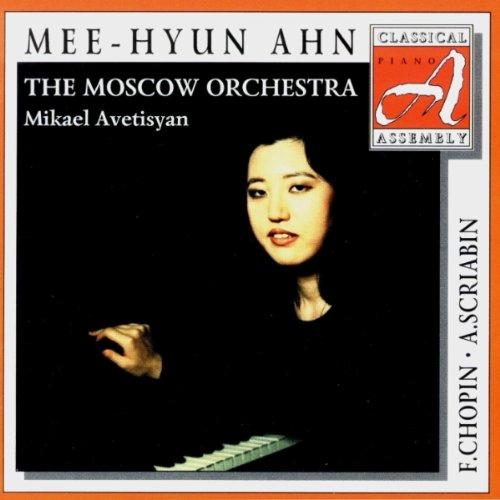 Mee-Hyun Ahn - Scriabin: Piano Concerto / Chopin: Piano Concerto No. 2 By Mee-Hyun Ahn