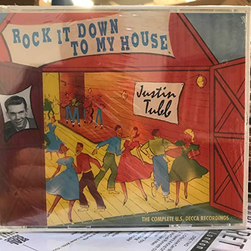 Justin Tubb - Rock It Down to My House By Justin Tubb
