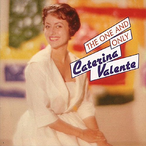 VALENTE, Caterina - The One And Only