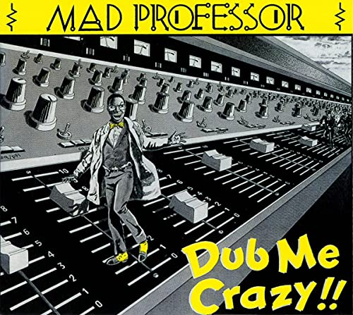 Mad Professor - Dub Me Crazy By Mad Professor