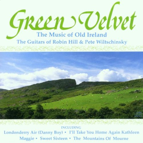Hill & Wiltchinsky - Green Velvet: the Music of Old Ireland
