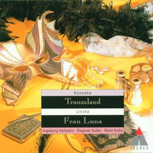 Künneke: Traumland/Lincke: Frau Luna