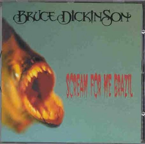Dickinson, Bruce - Scream for Me Brazil: Live 1999 By Dickinson, Bruce
