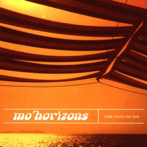 Mo Horizons - Come Touch the Sun By Mo Horizons