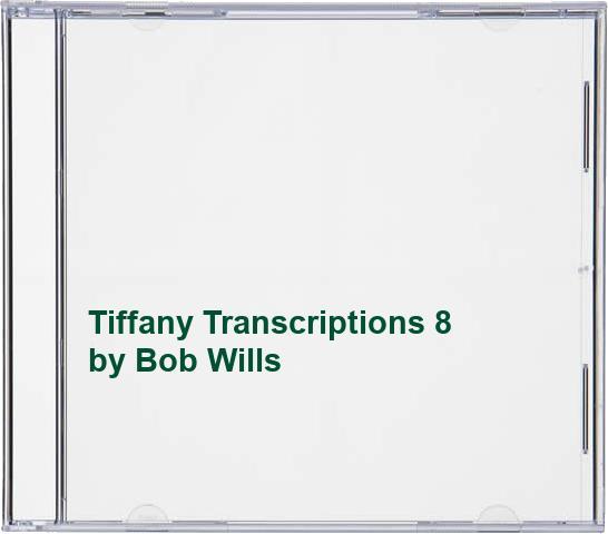 Bob Wills - Tiffany Transcriptions 8