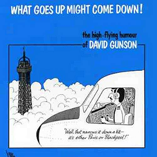 What Goes Up Might Come Down! By David Gunson