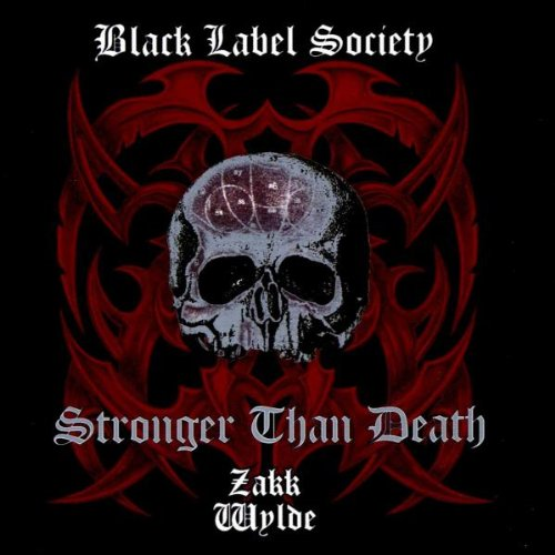 Zakk Wylde & Black Label Society - Stronger Than Death By Zakk Wylde & Black Label Society