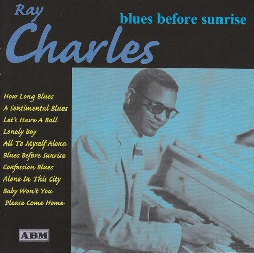 Ray Charles - Blues Before Sunrise By Ray Charles