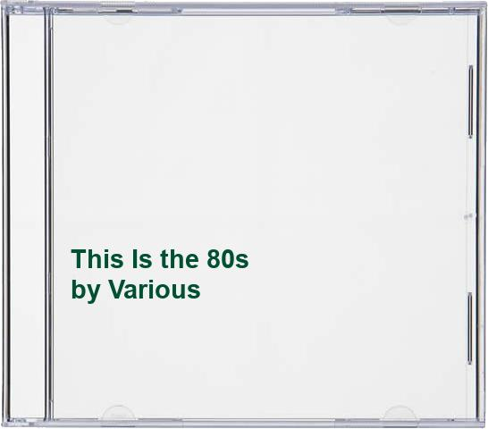 Various - This Is the 80s