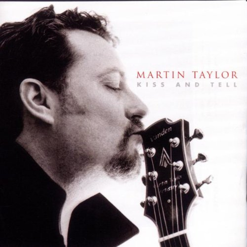 Taylor, Martin - Kiss And Tell
