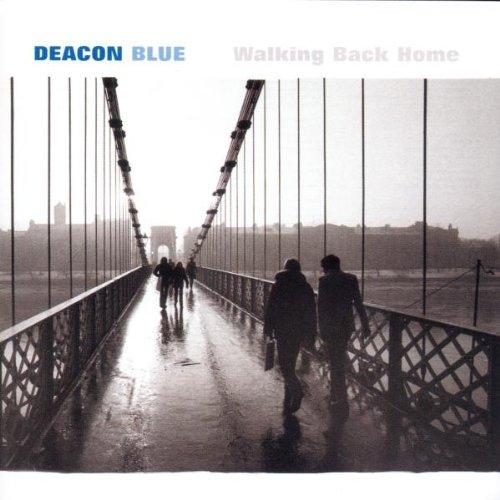 Deacon Blue - Walking Back Home
