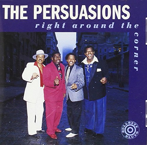 The Persuasions - Right Around the Corner By The Persuasions