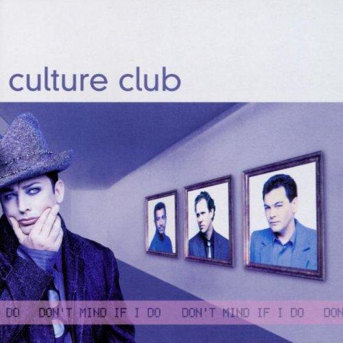 Culture Club - Don't Mind If I Do