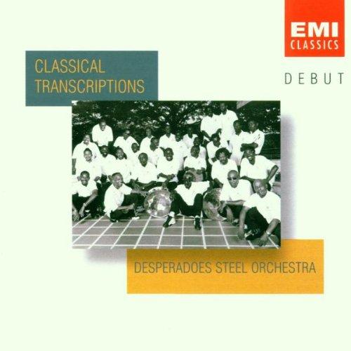 Desperadoes Steel Orchestra - Classical Transcriptions By Desperadoes Steel Orchestra