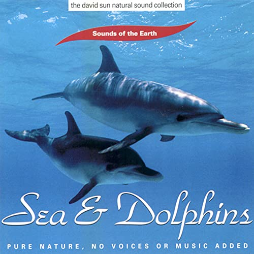 Sea & Dolphins: Pure Nature. No Voices Or Added Music By Sounds of the Earth