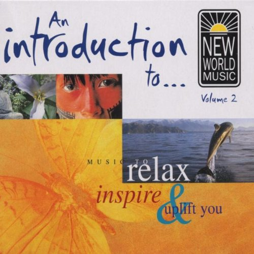 Various Artists - An Introduction to New World Music - Vol.2 - The World's Best Selling Relaxation, By Various Artists