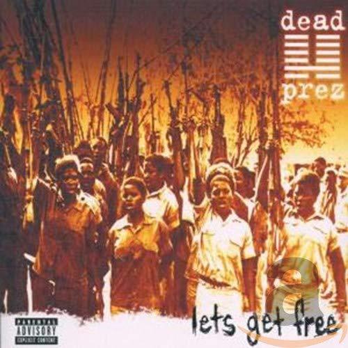 Let's Get Free By Dead Prez