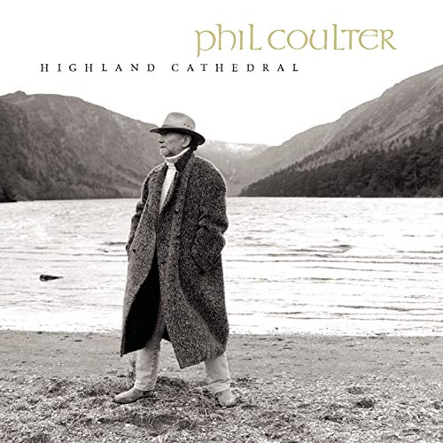 Phil Coulter - Phil Coulter - Highland Cathedral By Phil Coulter