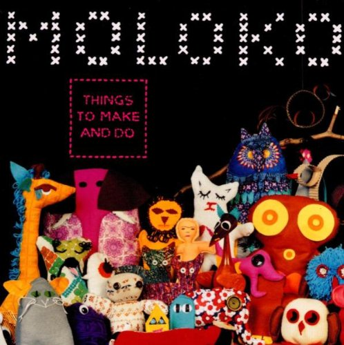 Moloko - Things To Make And Do By Moloko