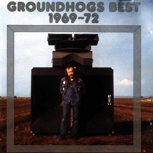 Groundhogs, the - Groundhogs Best of 1969/72 By Groundhogs, the